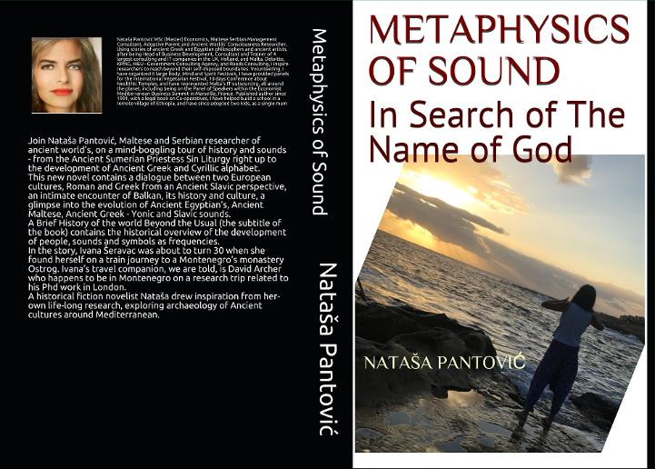 "Metaphysics of Sound: in Search of the Name of God, subtitled ""a Brief history of the World beyond the Usual"